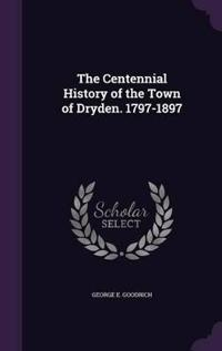 The Centennial History of the Town of Dryden. 1797-1897