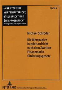Die Wertpapierhandelsaufsicht Nach Dem Zweiten Finanzmarktfoerderungsgesetz
