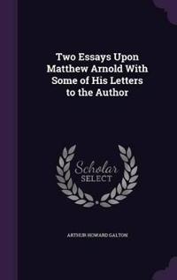 Two Essays Upon Matthew Arnold