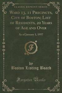 Ward 13, 11 Precincts, City of Boston; List of Residents, 20 Years of Age and Over