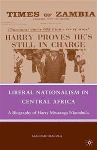 Liberal Nationalism in Central Africa
