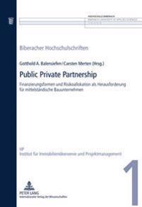Public Private Partnership: Finanzierungsformen Und Risikoallokation ALS Herausforderung Fuer Mittelstaendische Bauunternehmen