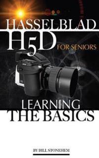 Hasselblad H5d for Seniors: Learning the Basics
