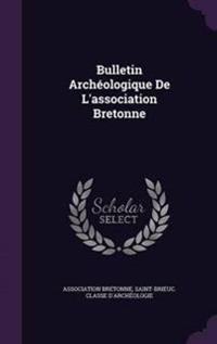 Bulletin Archeologique de L'Association Bretonne
