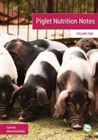 Piglet Nutrition Notes: Volume One