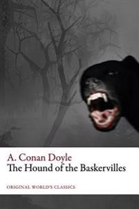 The Hound of the Baskervilles (Original World's Classics)