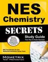 NES Chemistry Secrets Study Guide: NES Test Review for the National Evaluation Series Tests