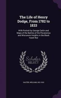The Life of Henry Dodge, from 1782 to 1833