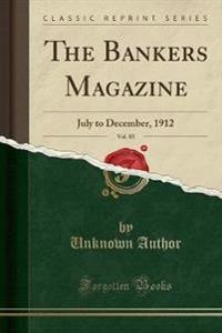 The Bankers Magazine, Vol. 85