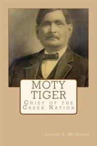 Moty Tiger: Chief of the Creek Nation