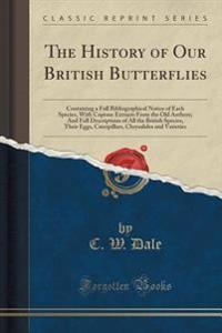 The History of Our British Butterflies