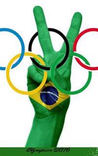 Olympics 2016: Rio Green Olympic 2016 Journal, Notebook, Scrapbook, Keepsake, Memory Book, Jotter to Write or Draw In, Men, Women, Gi