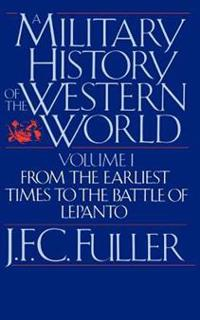 A Military History Of The Western World, Vol. I