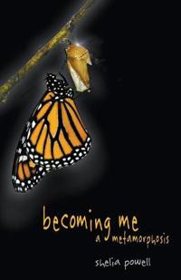 Becoming Me - A Metamorphosis