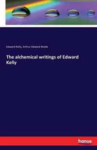 The Alchemical Writings of Edward Kelly