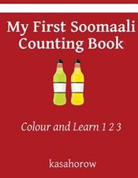 My First Soomaali Counting Book: Colour and Learn 1 2 3