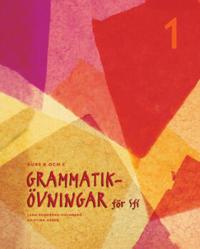 Grammatikövningar för sfi. D. 1, Kurs B och C