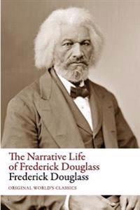 The Narrative Life of Frederick Douglass (Original World's Classics)