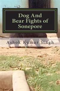 Dog and Bear Fights of Sonepore