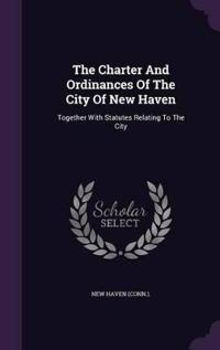 The Charter and Ordinances of the City of New Haven