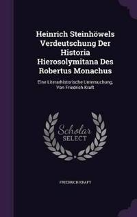 Heinrich Steinhowels Verdeutschung Der Historia Hierosolymitana Des Robertus Monachus