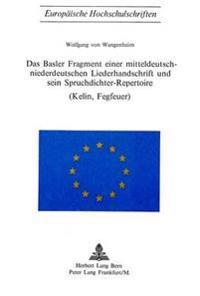 Das Basler Fragment Einer Mitteldeutsch-Niederdeutschen Liederhandschrift Und Sein Spruchdichter-Repertoire (Kelin, Fegfeuer)