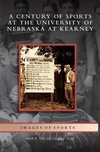 Century of Sports at the University of Nebraska at Kearney