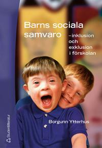 Barns sociala samvaro - - inklusion och exklusion i förskolan