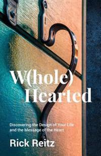 W(hole) Hearted: Discovering the Design of Your Life and the Message of the Heart