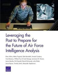 Leveraging the Past to Prepare for the Future of Air Force Intelligence Analysis