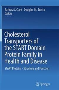 Cholesterol Transporters of the START Domain Protein Family in Health and Disease