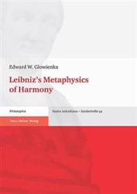 Leibniz's Metaphysics of Harmony