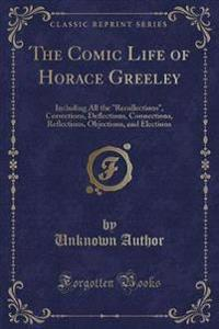 The Comic Life of Horace Greeley