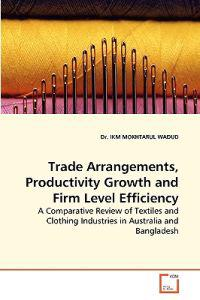 Trade Arrangements, Productivity Growth and Firm Level Efficiency