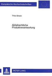 Abfallrechtliche Produktverantwortung: Ein Beitrag Zum Dritten Teil Des Kreislaufwirtschafts- Und Abfallgesetzes