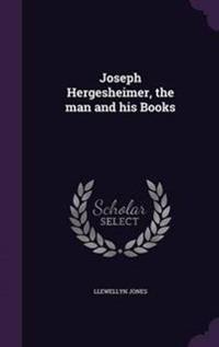 Joseph Hergesheimer, the Man and His Books
