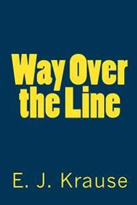 Way Over the Line