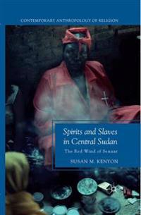 Spirits and Slaves in Central Sudan