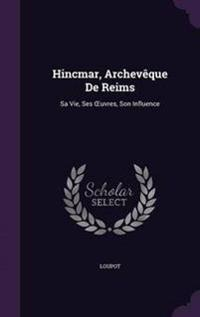 Hincmar, Archeveque de Reims