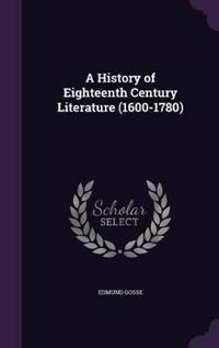 A History of Eighteenth Century Literature (1600-1780)