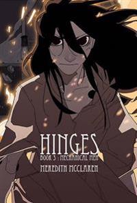 Hinges Book Three: Mechanical Men