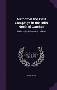 Memoir of the First Campaign in the Hills North of Cutchee