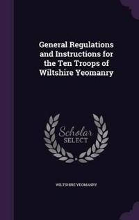 General Regulations and Instructions for the Ten Troops of Wiltshire Yeomanry
