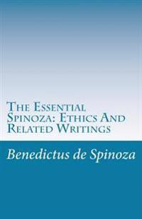 The Essential Spinoza: Ethics and Related Writings