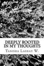 Deeply Rooted in My Thoughts: Lyrics and Poems