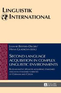 Second Language Acquisition in Complex Linguistic Environments: Russian Native Speakers Acquiring Standard and Non-Standard Varieties of German and Cz