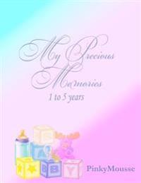 My Precious Memories 1 to 5 Years