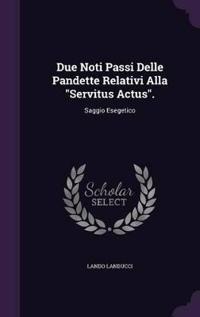 Due Noti Passi Delle Pandette Relativi Alla Servitus Actus.