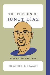 The Fiction of Junot Díaz