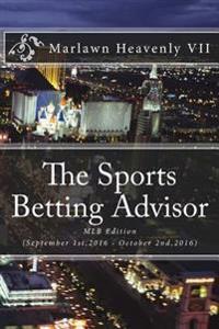 The Sports Betting Advisor: Mlb Edition (September 1st,2016 - October 2nd,2016)